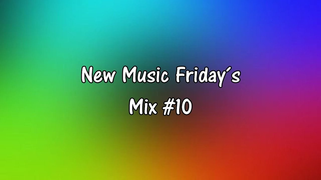 New Music Friday´s Mix #10 (Dance, Future House, House)