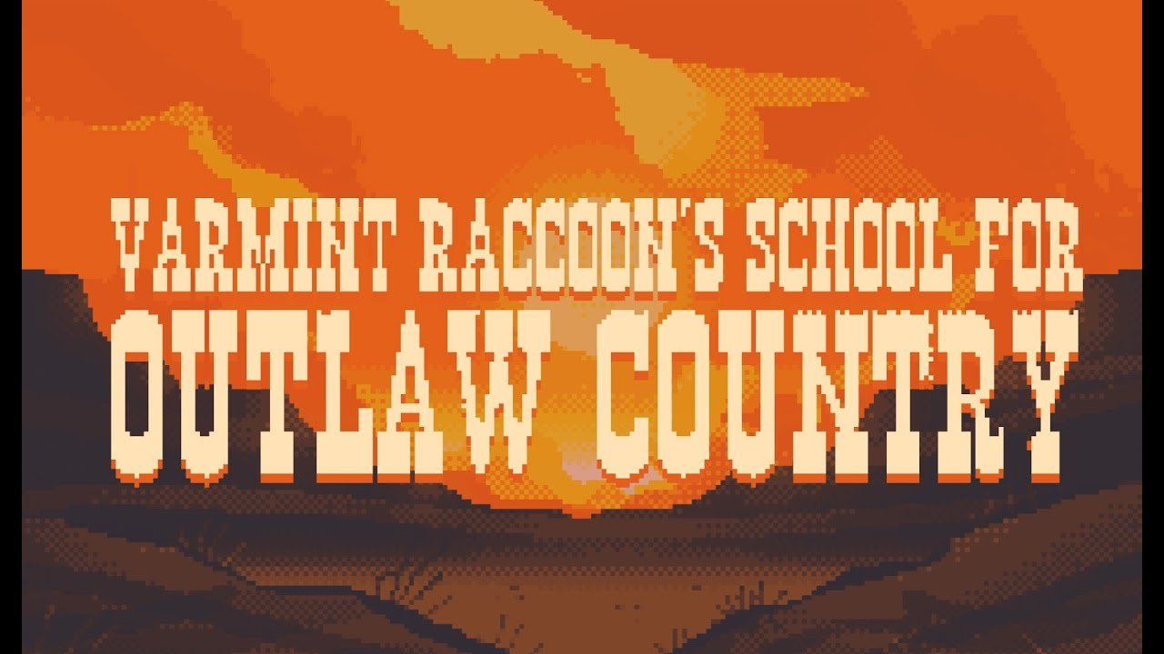 varmint raccoon's school for outlaw country
